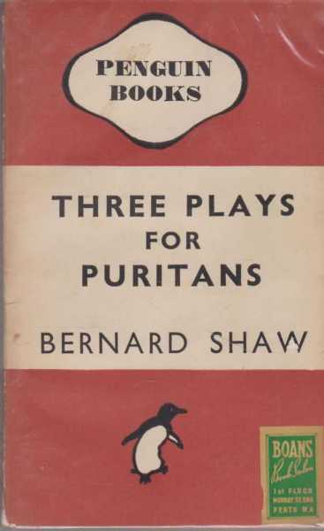 Three Plays for Puritans:- The Devil's Disciple, Caesar & Cleopatra and Captain Brassbound's Conversion., Shaw, Bernard
