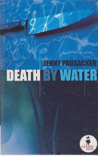 DEATH BY WATER [Crime Waves Series], Pausacker, Jenny