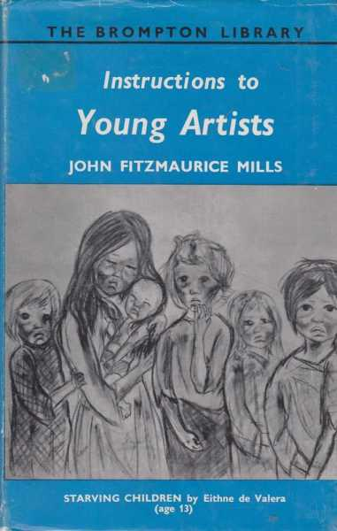 INSTRUCTIONS TO YOUNG ARTISTS, Mills, John Fitzmaurice