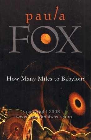 HOW MANY MILES TO BABYLON, Fox. Paula