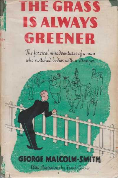 THE GRASS IS ALWAYS GREENER, Malcolm-Smith, George