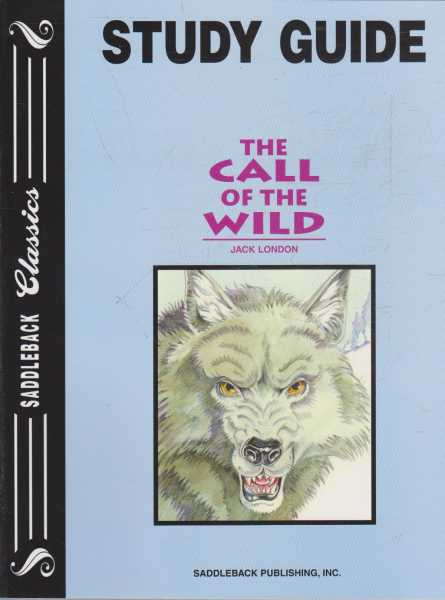 THE CALL OF THE WILD - With Study Guide ( Saddleback Classics ), London, Jack ( adapted byStephen Feinstein )