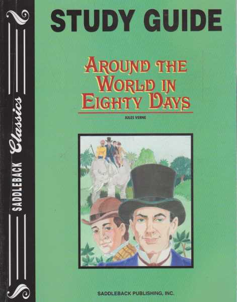 AROUND THE WORLD IN EIGHTY DAYS - With Study Guide ( Saddleback Classics ), Verne, Jules ( adapted by Janice Greene )