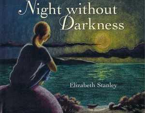 NIGHT WITHOUT DARKNESS [HARDCOVER], Stanley, Elizabeth