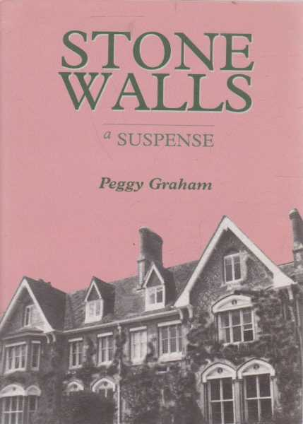 STONE WALLS : A Suspense, Graham, Peggy [Signed Edition]