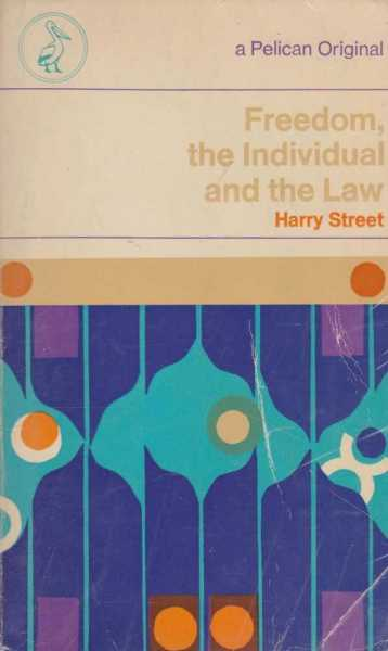 FREEDOM, THE INDIVIDUAL AND THE LAW, Street, Harry