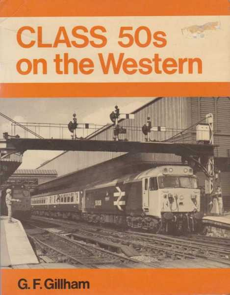 Class 50s on the Western, G. F. Gillham