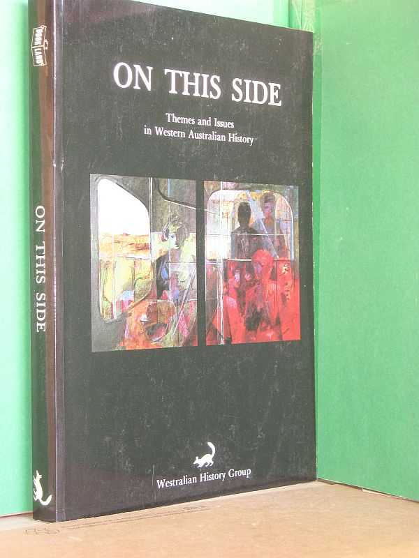 Image for On This Side : Themes and Issues in Western Australian History