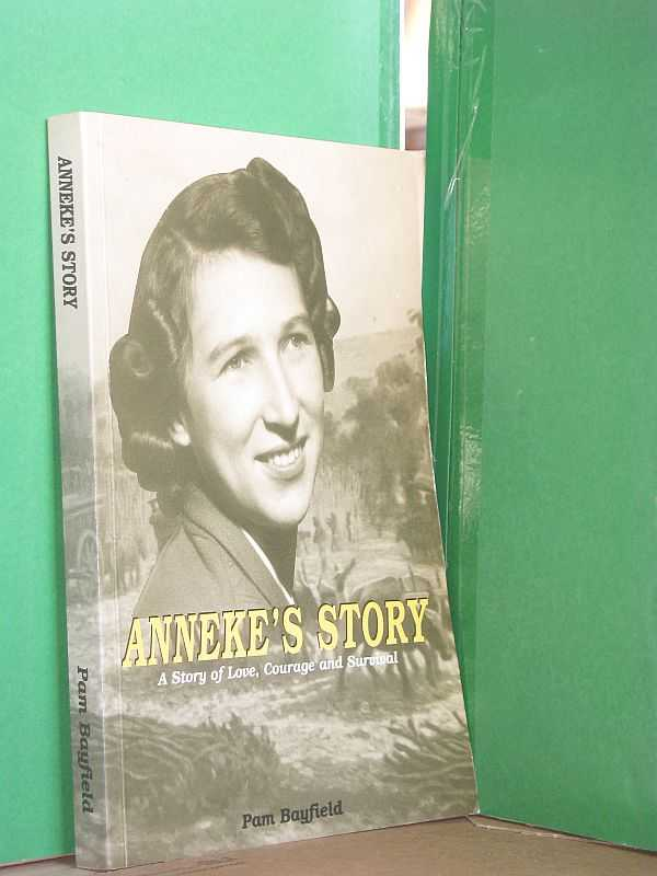 Image for Anneke's Story : A Story of Love, Courage and Survival