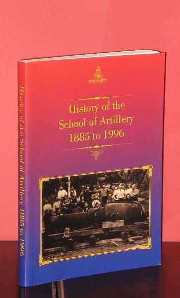 Image for History of the School of Artillery 1885 to 1996