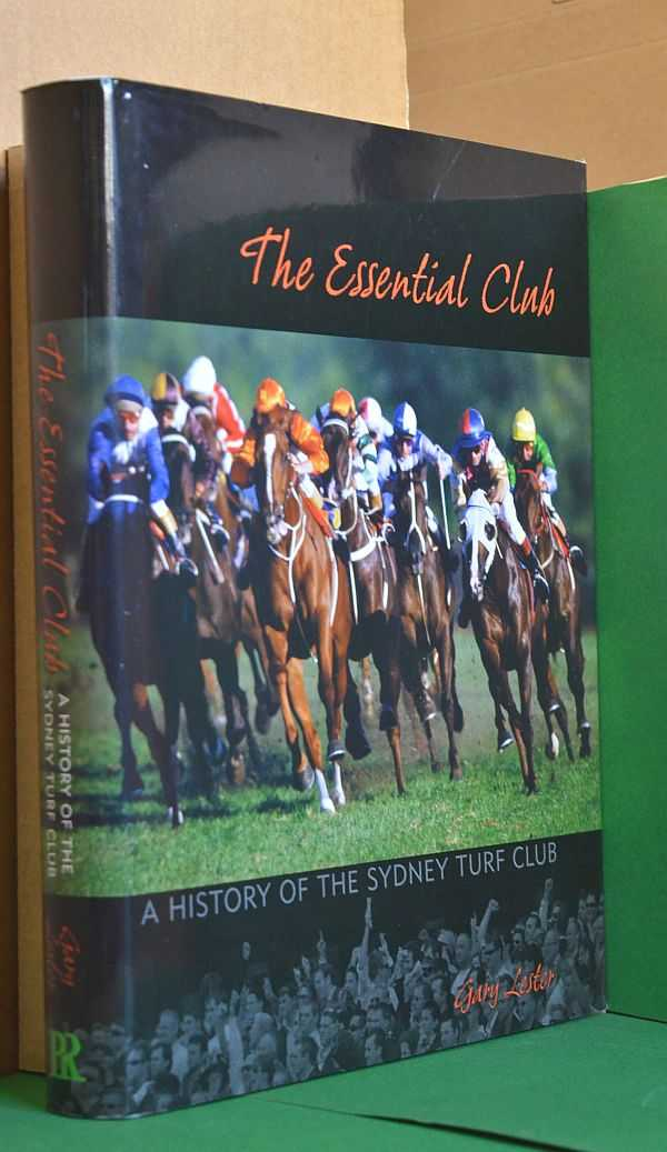 Image for The Essential Club : A History of the Sydney Turf Club 1943 -2011