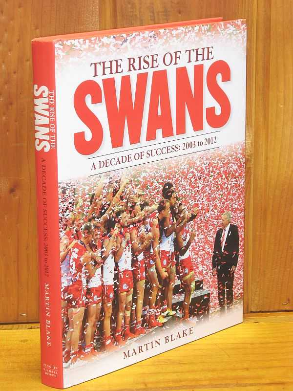 Image for The Rise of the Swans: A Decade of Success : 2003-2012