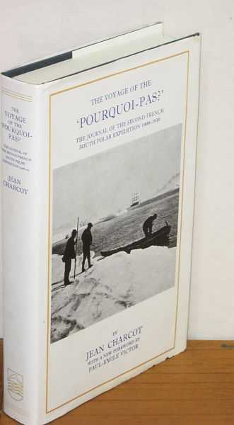 The Voyage of the Pourquoi-Pas : Journal of the Second French South Polar Expedition 1908-1910