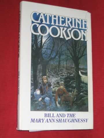COOKSON, CATHERINE - Bill and the Mary Ann Shaughnessy