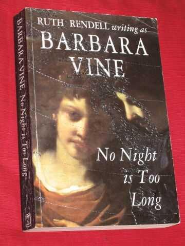 VINE, BARBARA (RUTH RENDELL) - No Night Is Too Long