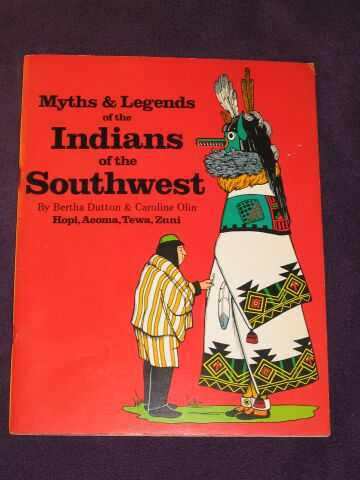 DUTTON, BERTHA & OLIN, CAROLINE - Myths and Legends of Indians of the Southwest Book 2