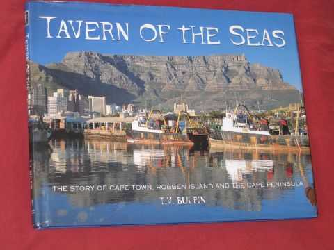 BULPIN, T. - Tavern of the Seas: The Story of Cape Town, Robben Island and the Cape Peninsular