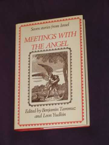 TAMMUZ, BENJAMIN & YUDKIN, LEON (EDITORS) - Meetings with the Angel : Seven Stories from Israel
