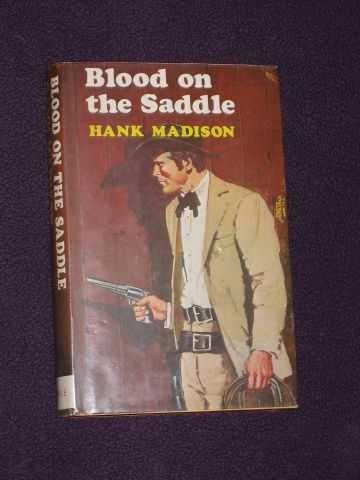 MADISON, HANK - Blood on the Saddle