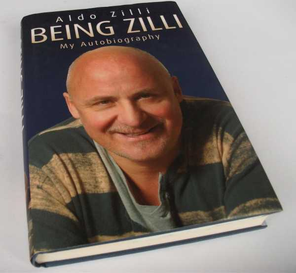 ALDO ZILLI - Being Zilli. My Autobiography.