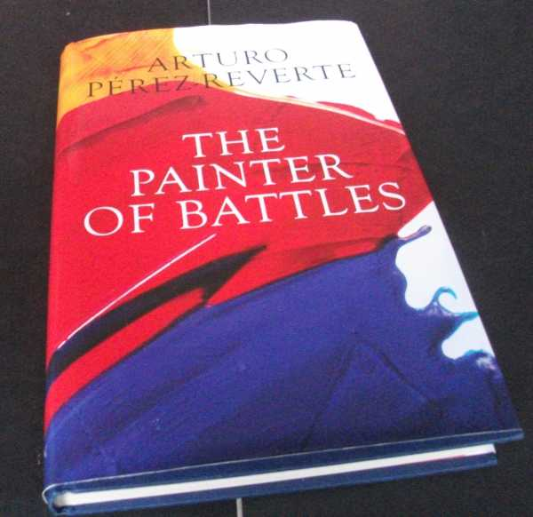 PÉREZ-REVERTE, ARTURO - The Painter of Battles