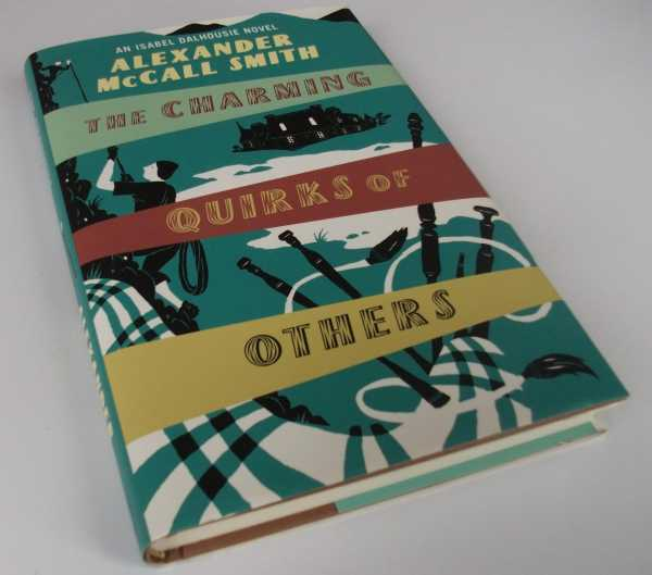 AEXANDER MCCALL SMITH - The Charming Quirks of Others