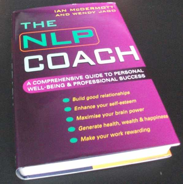 IAN MCDERMOTT - The NLP Coach: A Comprehensive Guide to Personal Well-Being and Professional Success