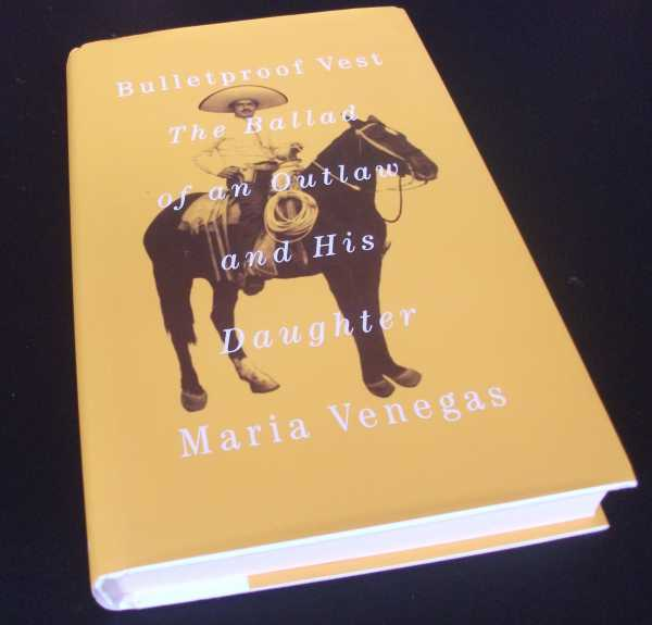 MARIA VENEGAS - Bulletproof Vest: The Ballad of an Outlaw and His Daughter