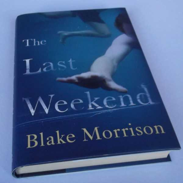 BLAKE MORRISON - The Last Weekend. SIGNED