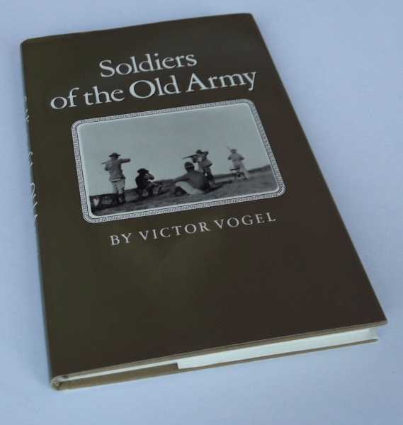 VICTOR VOGEL - Soldiers of the Old Army