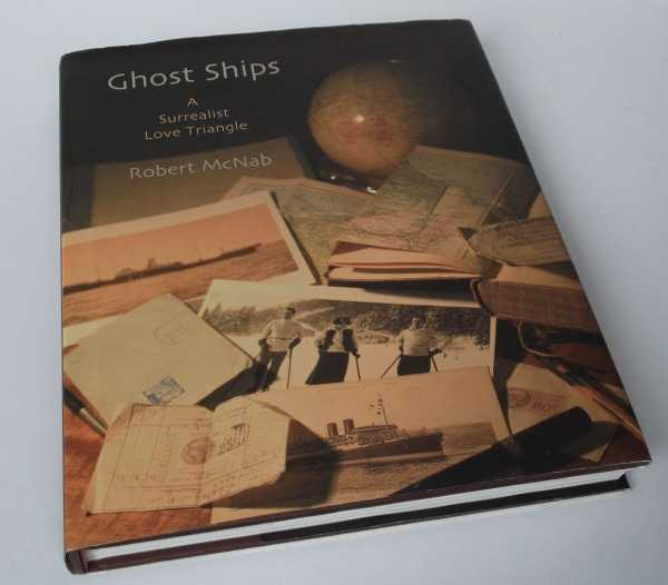 ROBERT MCNAB - Ghost Ships: A Surrealist Love Triangle