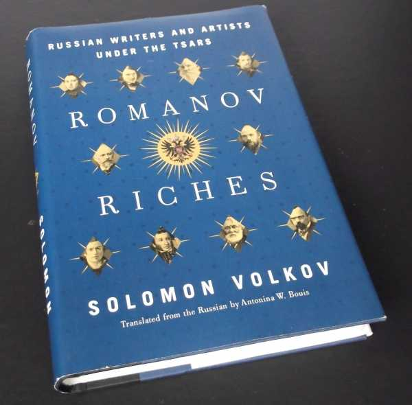 SOLOMON VOLKOV - Romanov Riches: Russian Writers and Artists Under the Tsars