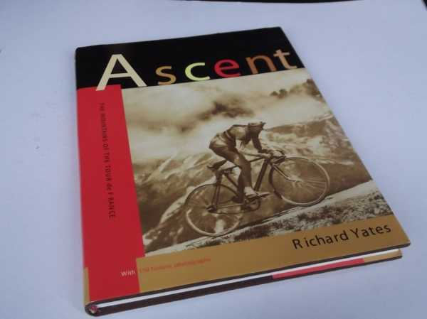 RICHARD YATES - Ascent: The Mountains of the Tour De France