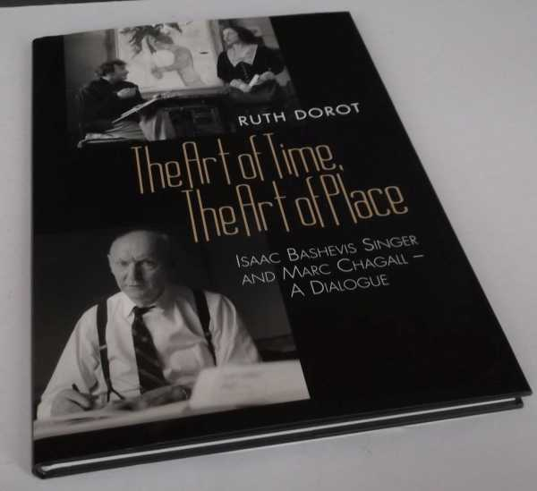 RUTH DOROT - The Art of Time, the Art of Place: Isaac Bashevis Singer and Marc Chagall - A Dialogue