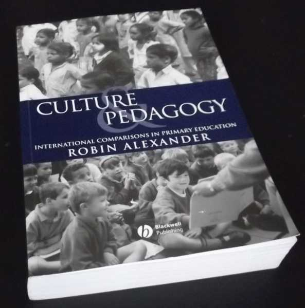 ROBIN J. ALEXANDER - Culture and Pedagogy: International Comparisons in Primary Education