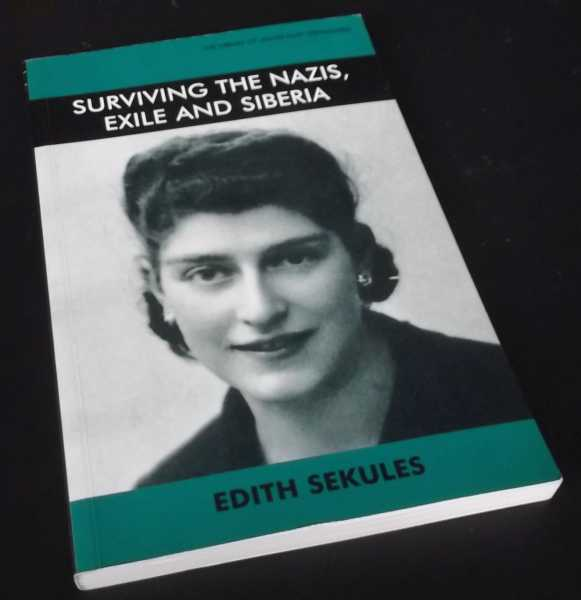 EDITH SEKULES - Surviving the Nazis, Exile and Siberia