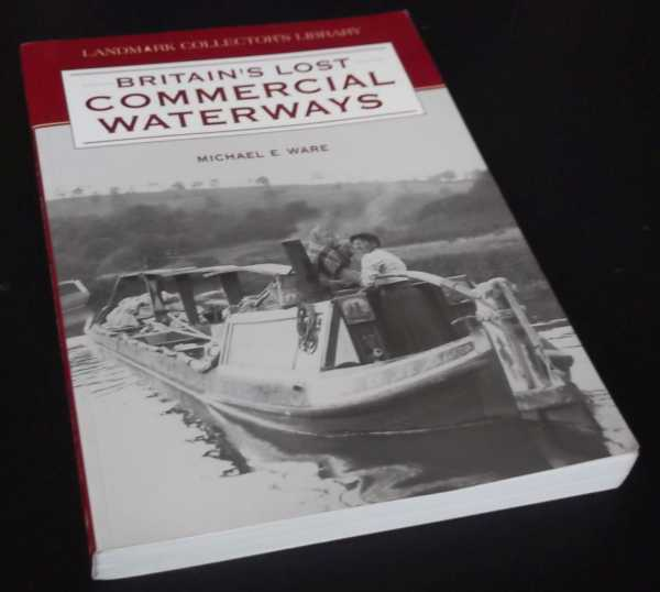 M.E. WARE - Britain's Lost Commercial Waterways