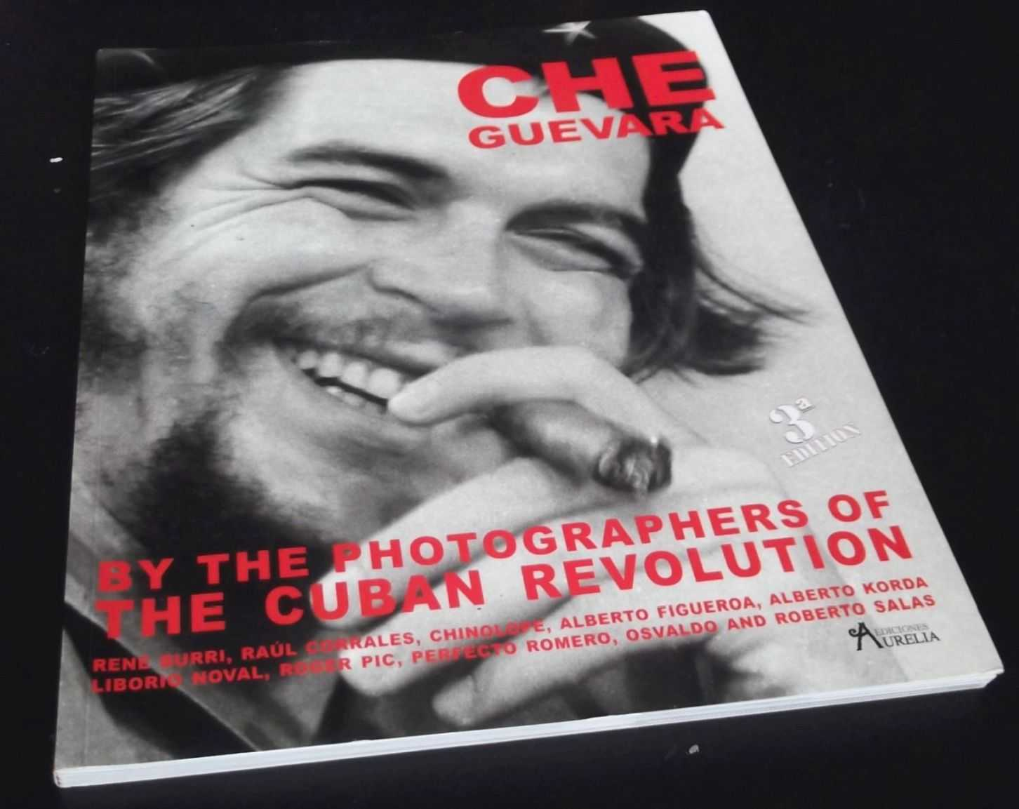VARIOUS - Che Guevara By the Photographers of the Cuban Revolution