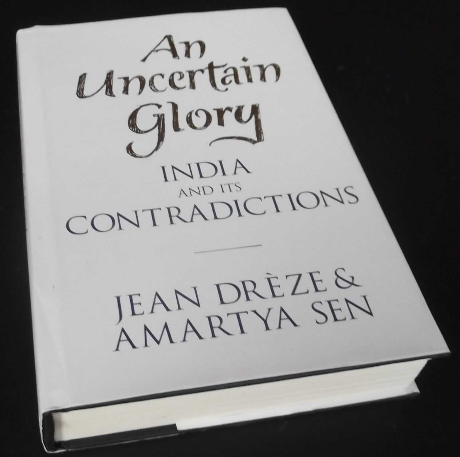 JEAN DREZE - An Uncertain Glory: India and its Contradictions