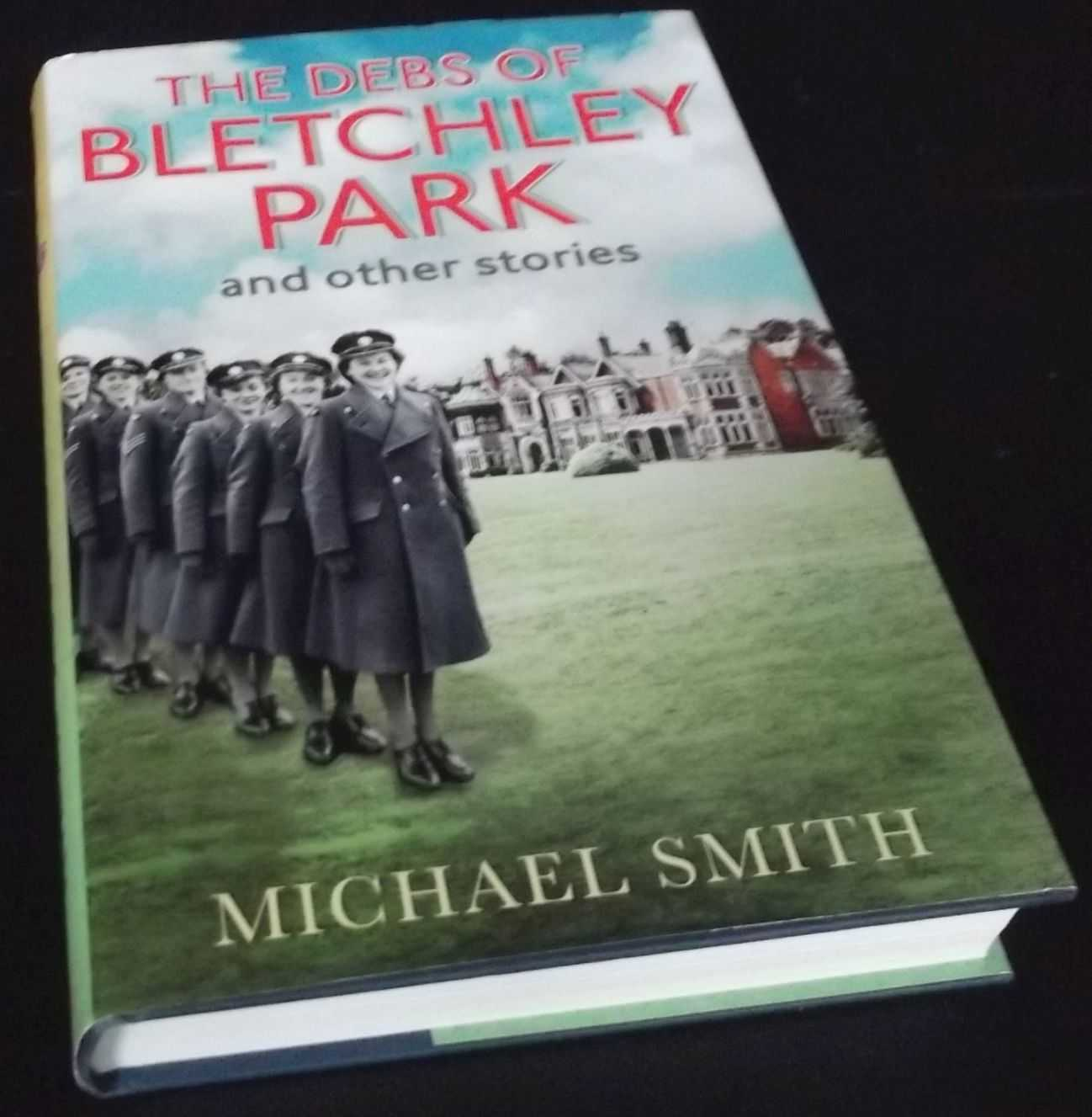 MICHAEL SMITH - The Debs of Bletchley Park and Other Stories