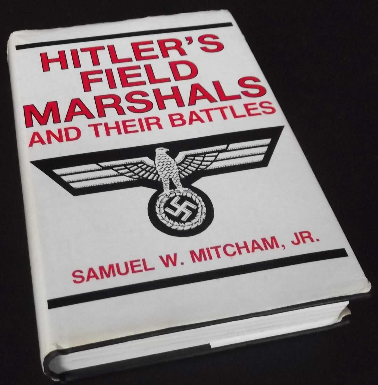 SAMUEL MITCHAM - Hitler's Field Marshalls & their battles