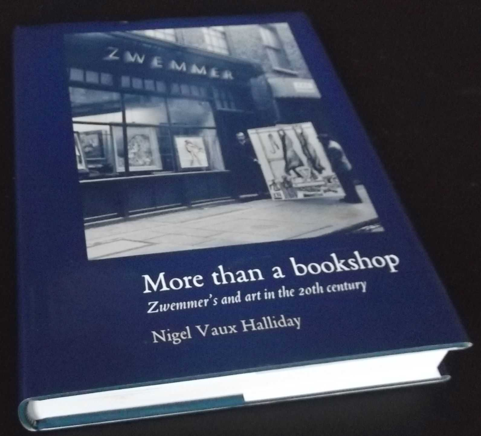 NIGEL HALLIDAY - More Than a Bookshop: Zwemmers and Art in the Twentieth Century