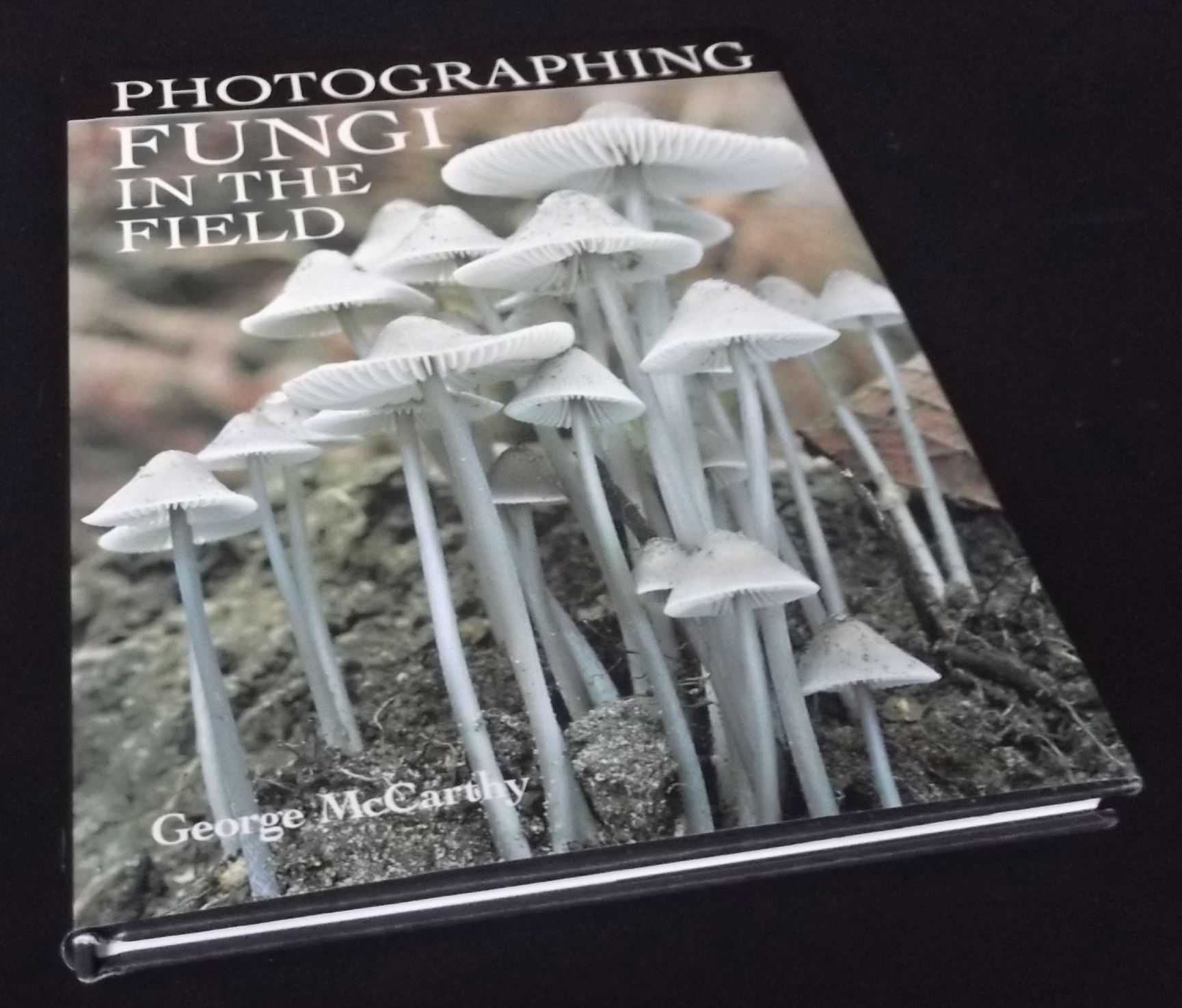 GEORGE MCCARTHY - Photographing Fungi in the Field