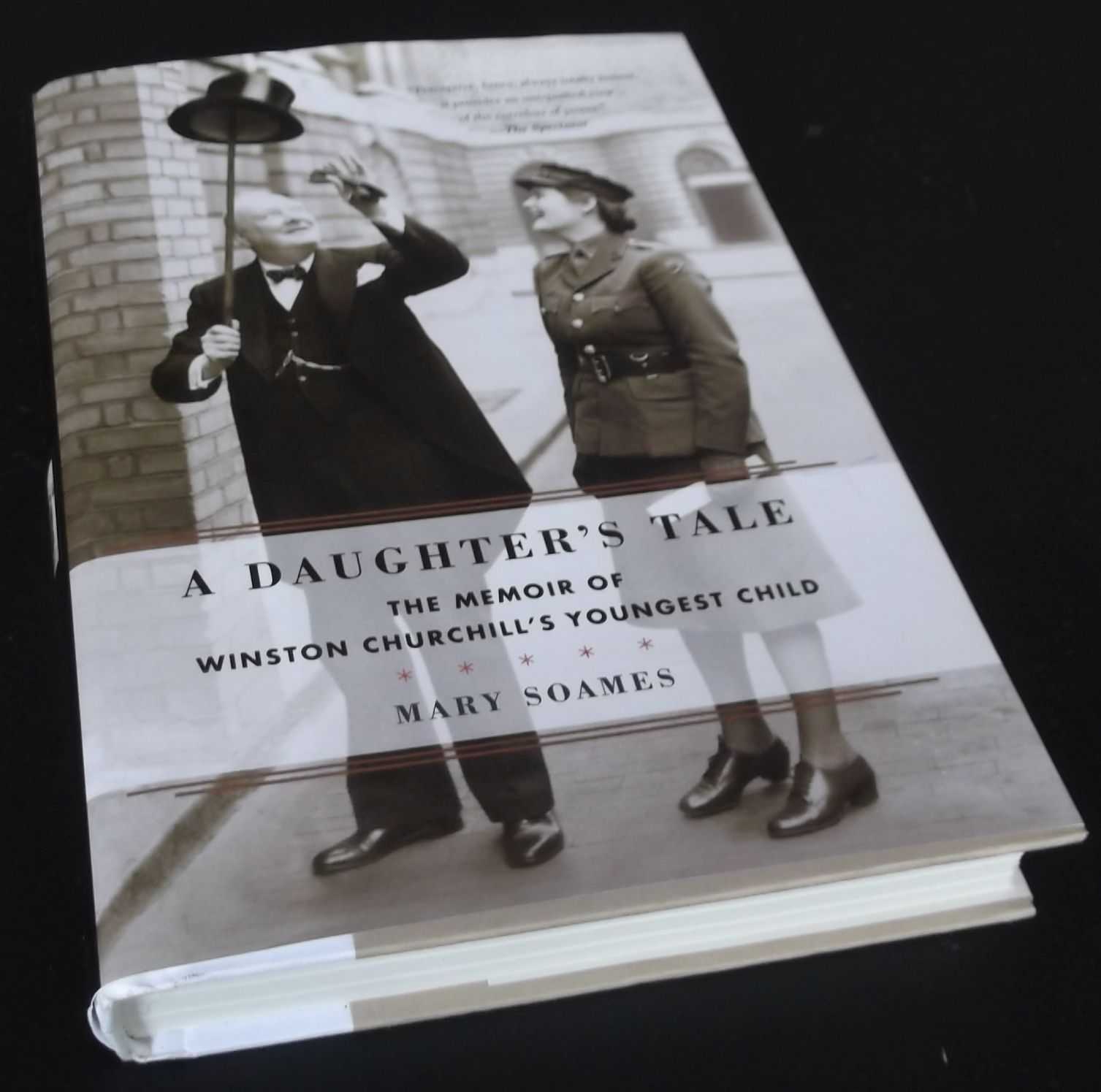 MARY SOAMES - A Daughter's Tale: The Memoir of Winston Churchill's Youngest Child