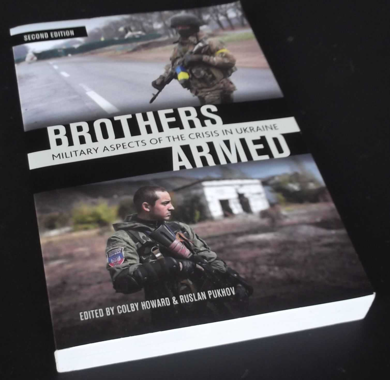 COLBY HOWARD (EDITOR) - Brothers Armed: Military Aspects of the Crisis in Ukraine