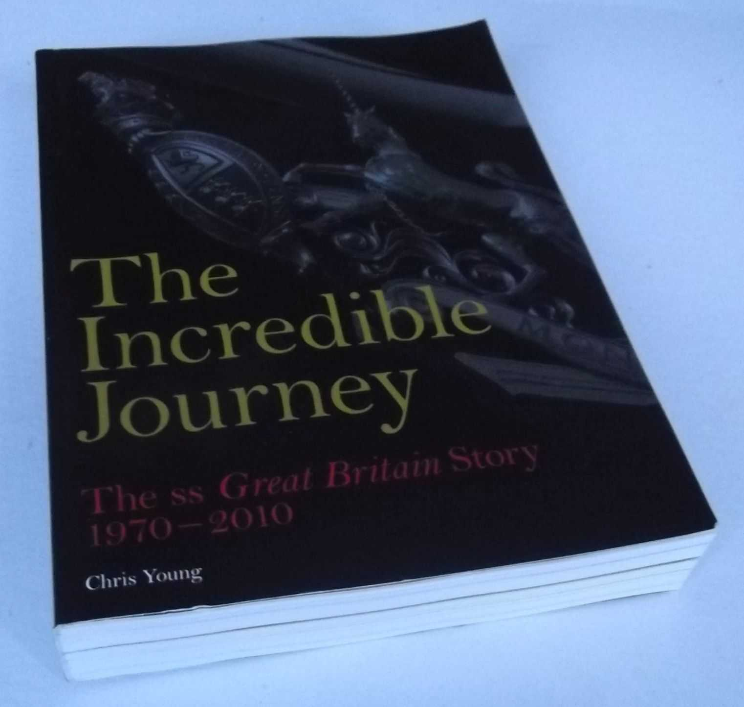 CHRIS YOUNG - The Incredible Journey: The SS Great Britain Story 1970-2010