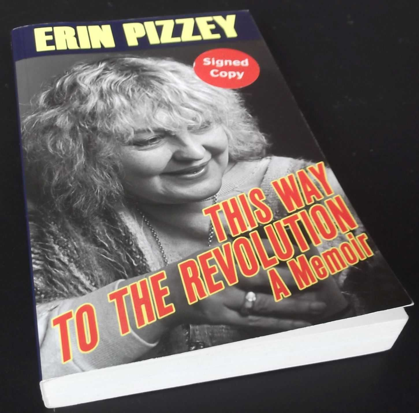 ERIN PIZZEY - This Way to the Revolution: A Memoir   SIGNED