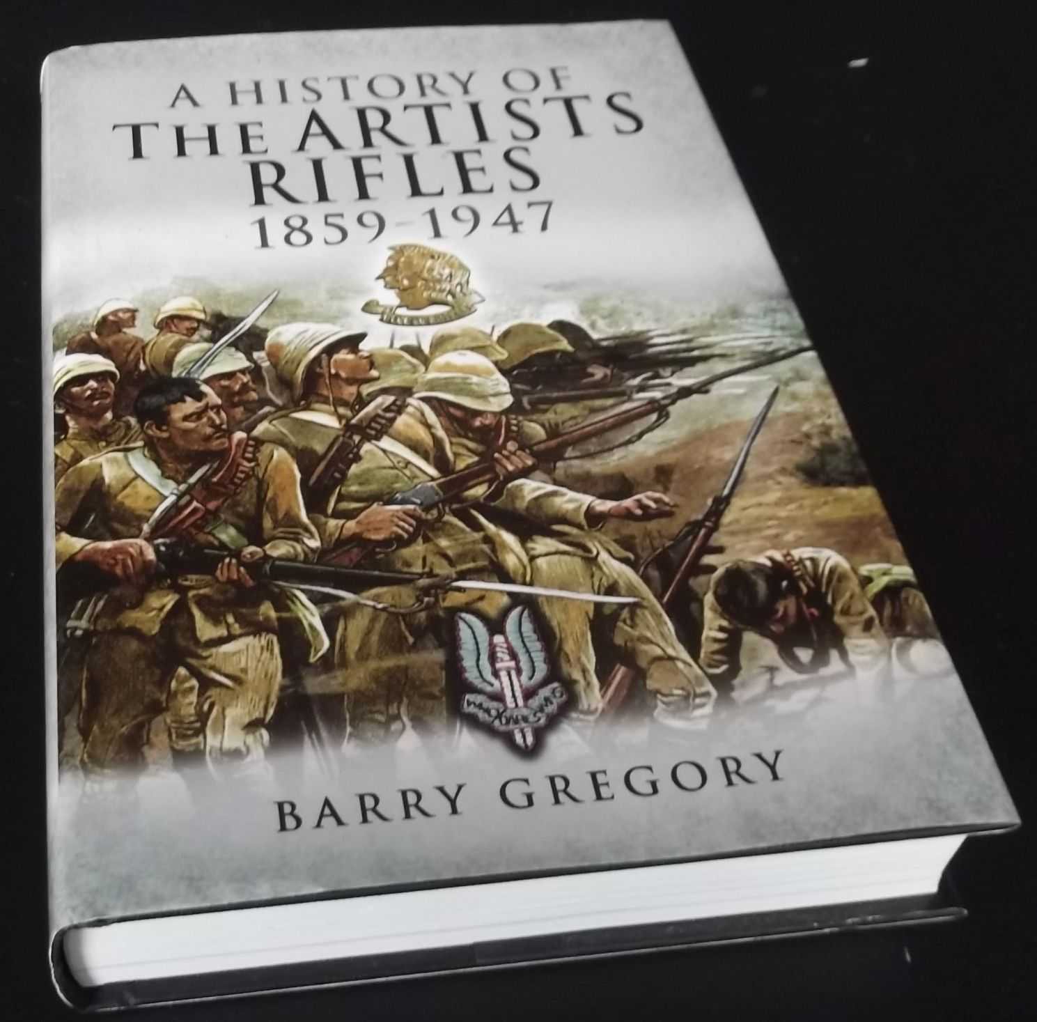 BARRY GREGORY - A History of the Artists Rifles 1859-1947