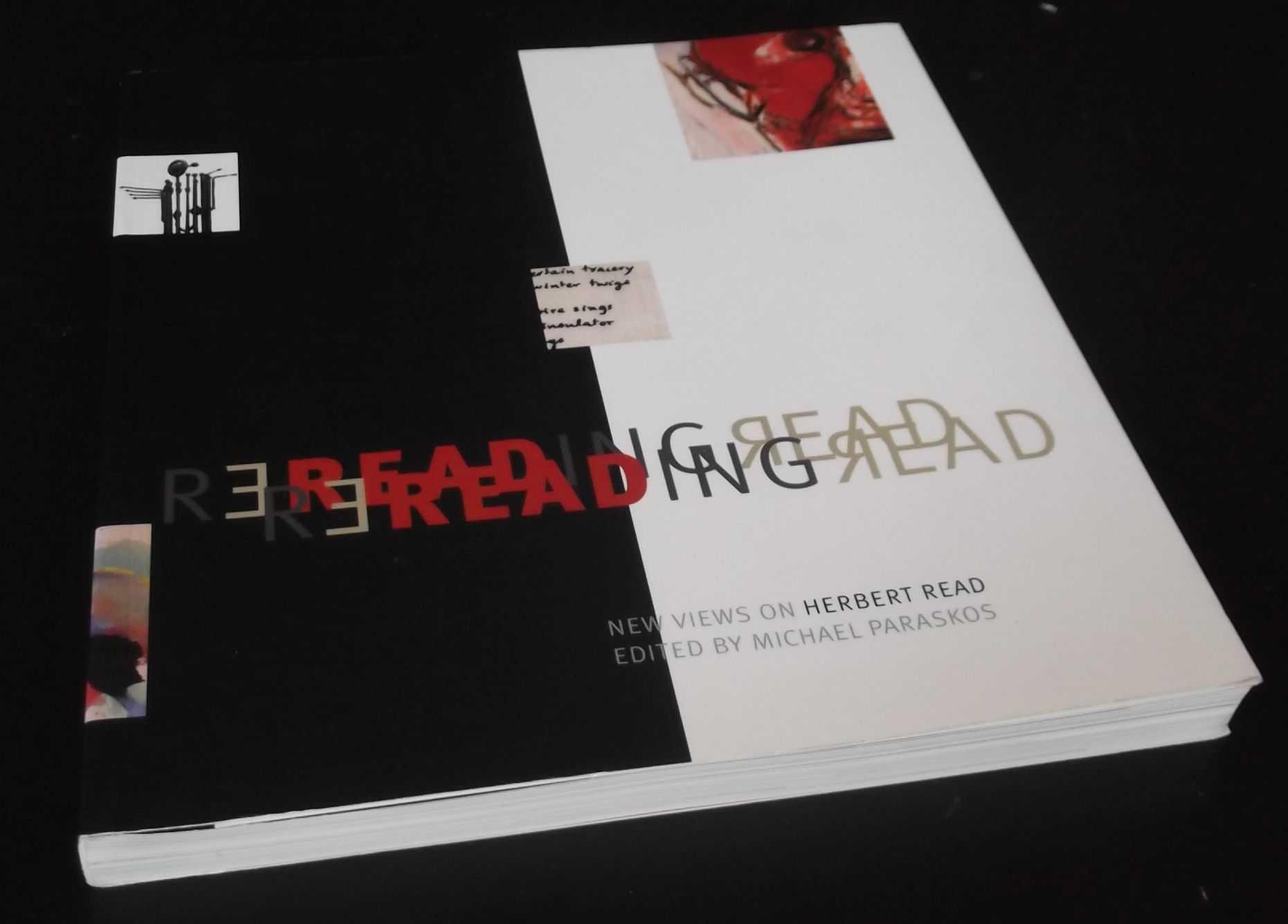 MICHAEL PARASKOS (EDITOR) - Rereading Read: New Views on Herbert Read