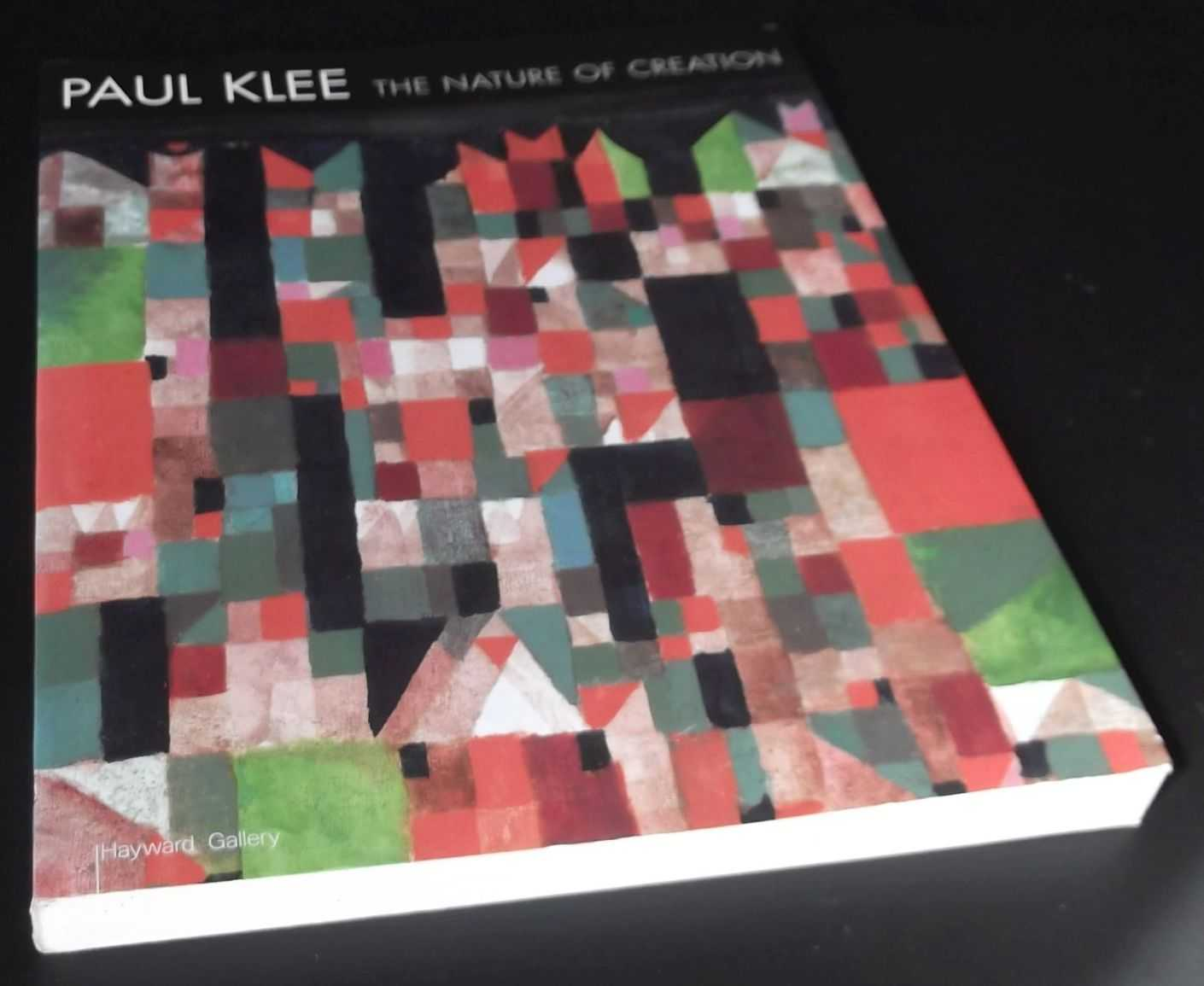 ROBERT KUDIELKA , BRIDGET RILEY - Paul Klee: The Nature of Creation: Works 1914-1940